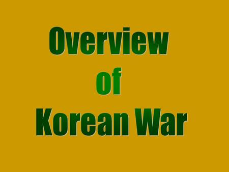 Korea was a Japanese colony during WWII When Japan lost the war, Russian and American troops liberated Korea The Russians and Americans decided that Korea.