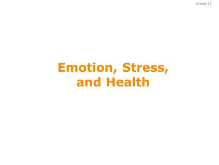 Emotion, Stress, and Health chapter 13. Overview Nature of emotion Emotion and culture Nature of stress Stress and emotion How to cope chapter 13.