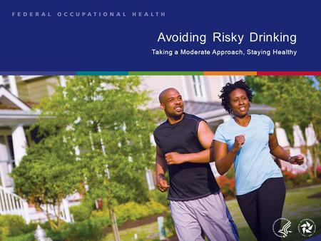 Avoiding Risky Drinking Taking a Moderate Approach, Staying Healthy.