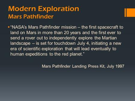 "Modern Exploration Mars Pathfinder  ""NASA's Mars Pathfinder mission – the first spacecraft to land on Mars in more than 20 years and the first ever to."