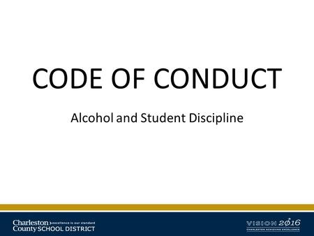 CODE OF CONDUCT Alcohol and Student Discipline. Office of Student Placement History and Purpose Relationship to Code of Conduct Offenses Relationship.