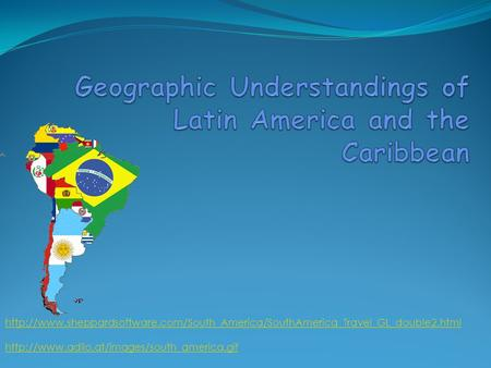 Geographic Understandings of Latin America and the Caribbean