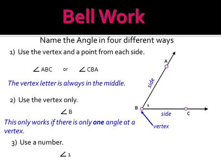 Bell Work Name the Angle in four different ways