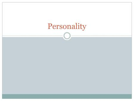 Personality.