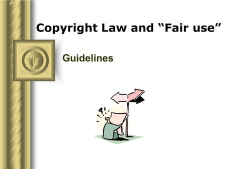 "Copyright Law and ""Fair use"""