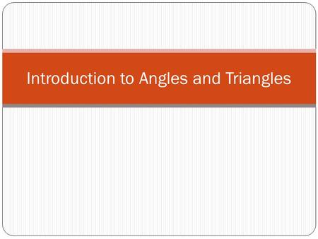 Introduction to Angles and Triangles
