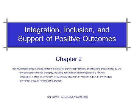 Integration, Inclusion, and Support of Positive Outcomes