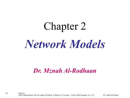 Chapter 2 Network Models Dr. Mznah Al-Rodhaan.