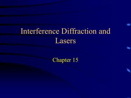 Interference Diffraction and Lasers