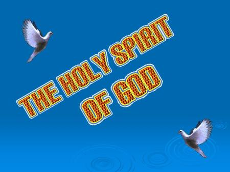Lessons that we already see! 1. Introduction to the Holy Spirit. 2. The PERSONALITY of the Holy Spirit. 3. The Deity Of The Holy Spirit 4. The work of.