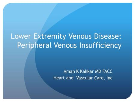Lower Extremity Venous Disease: Peripheral Venous Insufficiency