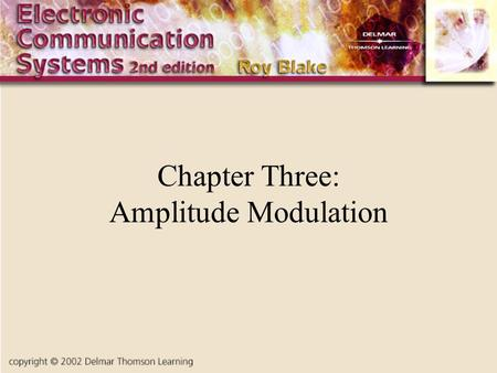 Chapter Three: <strong>Amplitude</strong> <strong>Modulation</strong>. Introduction <strong>Amplitude</strong> <strong>Modulation</strong> is the simplest and earliest form of transmitters AM applications include broadcasting.