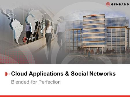 Cloud Applications & Social Networks Blended for Perfection.