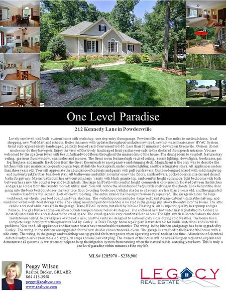 One Level Paradise 212 Kennedy Lane in Powdersville Lovely one level, well-built custom home with workshop, one step entry from garage. Powdersville area.