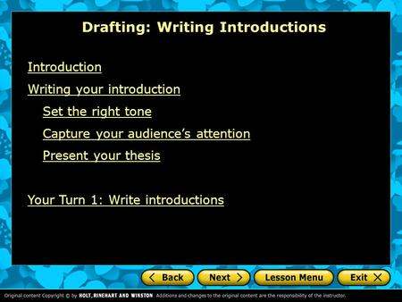 Drafting: Writing Introductions Introduction Writing your introduction Set the right tone Capture your audience's attention Present your thesis Your Turn.