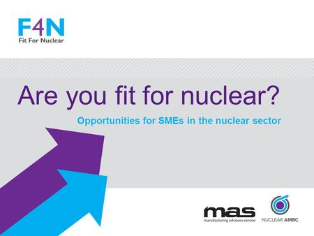 Are you fit for nuclear? Opportunities for SMEs in the nuclear sector.
