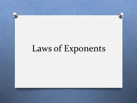 Laws of Exponents. Day 1: Product and Quotient Rules EXP 1.1 I can use the Product and Quotient Rules to simplify algebraic expressions.