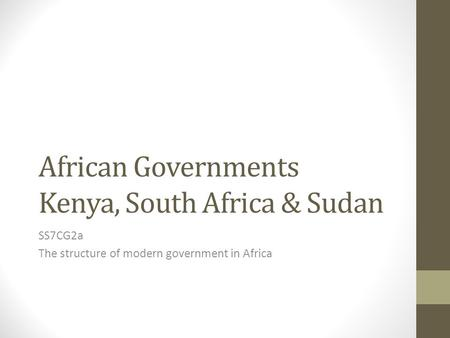African Governments Kenya, South Africa & Sudan
