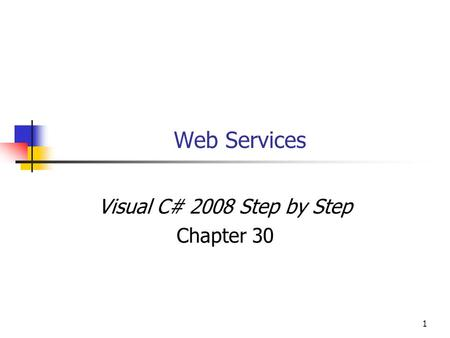 1 Web Services Visual C# 2008 Step by Step Chapter 30.