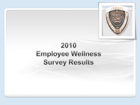 Staff participation in the survey: The 2010 Wellness Survey was completed by 1,035 staff. At that time DOC had 4,450 employees. DOC's research staff report.