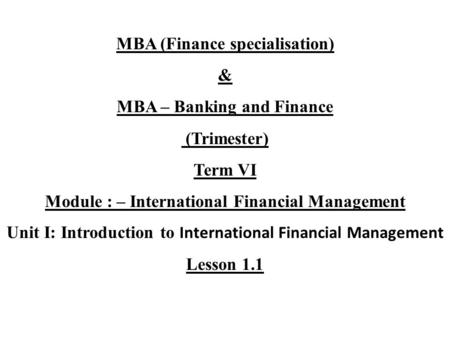 MBA (Finance specialisation) & MBA – Banking and Finance (Trimester)