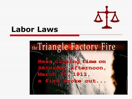 Labor Laws. Sprinklers New York Law: In 1911, sprinklers were still not required in New York City buildings. Triangle Shirtwaist Company Compliance: The.