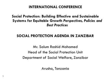 INTERNATIONAL CONFERENCE Social Protection: Building Effective and Sustainable Systems for Equitable Growth Perspectives, Policies and Best Practices SOCIAL.