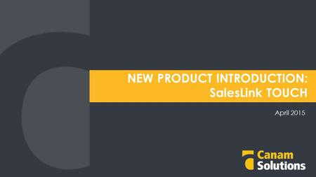 NEW PRODUCT INTRODUCTION: SalesLink TOUCH April 2015.