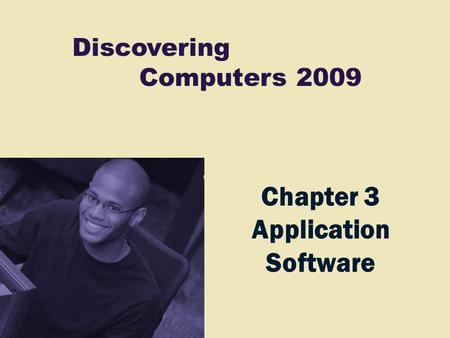 Discovering Computers 2009 Chapter 3 Application Software.