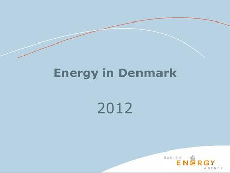 11 Energy in Denmark 2012. 2 Observed energy consumption and adjusted gross energy consumption.