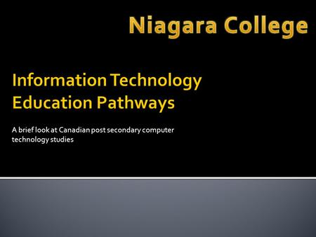 A brief look at Canadian post secondary computer technology studies.