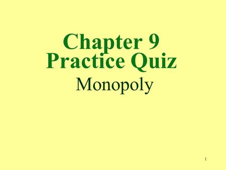 Chapter 9 Practice Quiz Monopoly