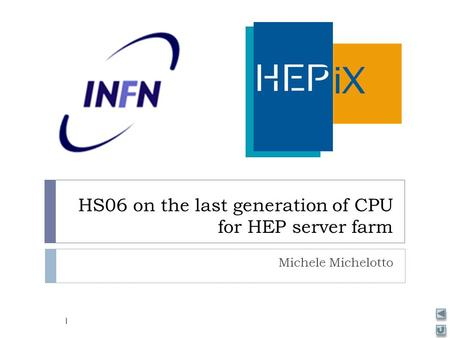 HS06 on the last generation of CPU for HEP server farm Michele Michelotto 1.