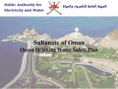 Sultanate of Oman Oman Drinking Water Safety Plan.