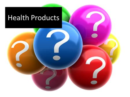 Health Products. What is the Function of this Product? 1.
