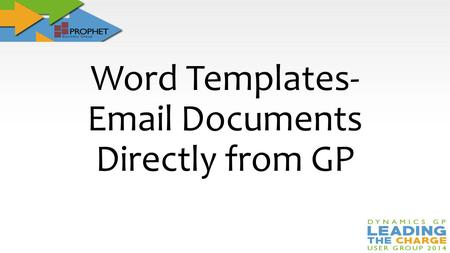 Word Templates- Email Documents Directly from GP.