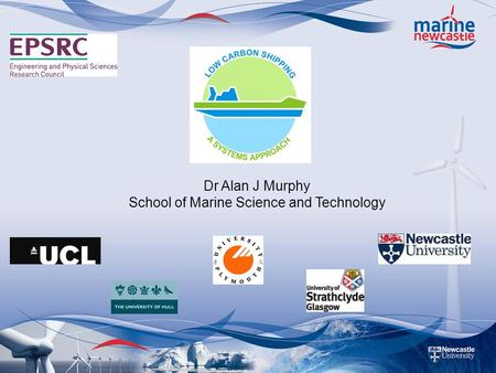 Dr Alan J Murphy School of Marine Science and Technology.