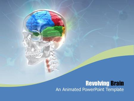 Revolving Brain An Animated PowerPoint Template. Animated Content Slide Animated Content Page with embedded video.