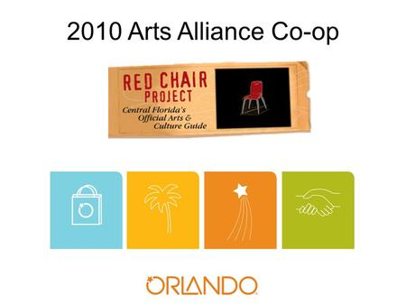 2010 Arts Alliance Co-op. Program Execution Collaborative Program Development Grantees decided a collaborative marketing campaign would help increase.