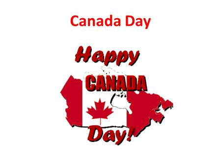 Canada Day. Canada Day is... Canada Day is celebrated on July 1. It is also known as Canada's birthday. It is a national holiday that Canadians have celebrated.