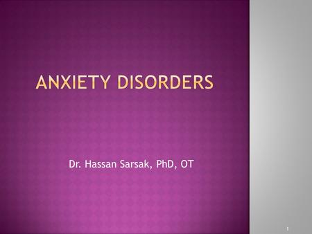 Dr. Hassan Sarsak, PhD, OT 1. Anxiety used interchangeably with stress. Stressor is an external pressure that is brought to bear on the individual. Anxiety: