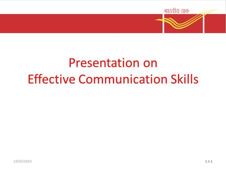 14/02/20141.1.1 Presentation on Effective Communication Skills.