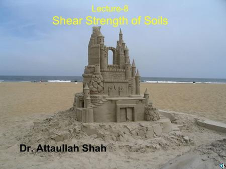 Lecture-8 Shear Strength of Soils
