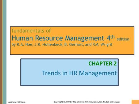 2-1 McGraw-Hill/Irwin Copyright © 2009 by The McGraw-Hill Companies, Inc. All Rights Reserved. fundamentals of Human Resource Management 4 th edition by.