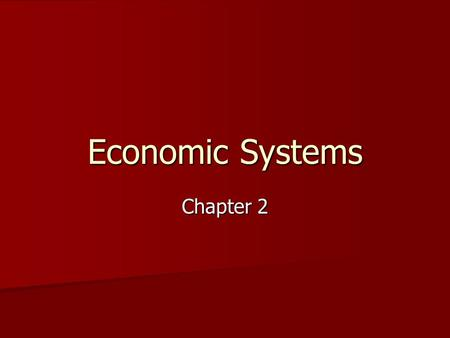 Economic Systems Chapter 2.