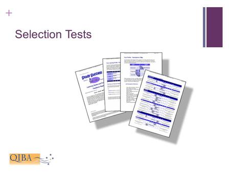 + Selection Tests. + Selection Tests Lecture content Types of tests Employers' views Preparing to take selection tests During the tests Resources to help.