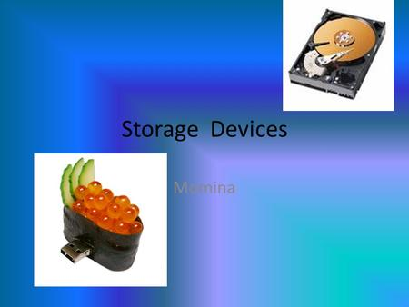 Storage Devices Momina.