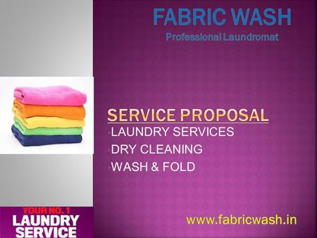 LAUNDRY SERVICES DRY CLEANING WASH & FOLD.  Fabric Wash Laundromat offers a wide range of dry cleaning, laundry and general cleaning services available.