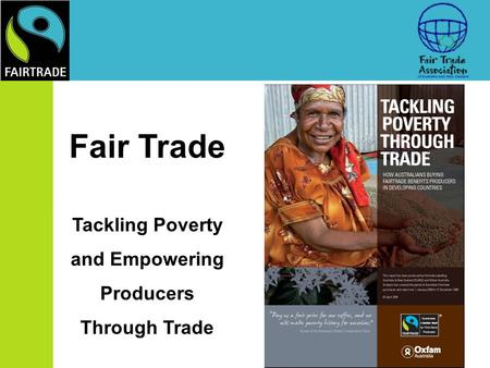 Fair Trade Tackling Poverty and Empowering Producers Through Trade.