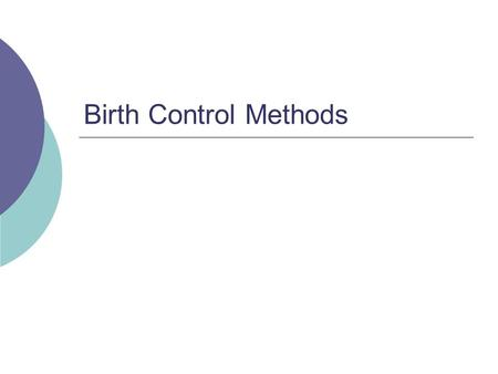 Birth Control Methods.